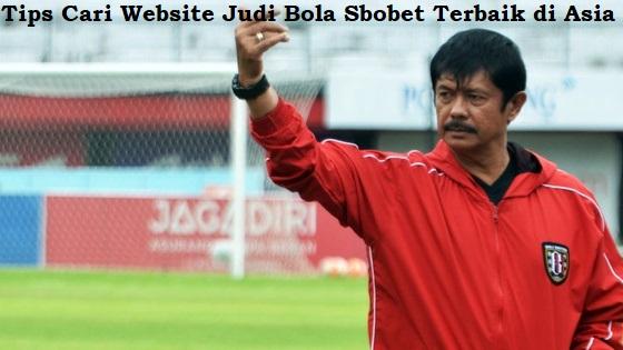 Tips Cari Website Judi Bola Sbobet Terbaik di Asia