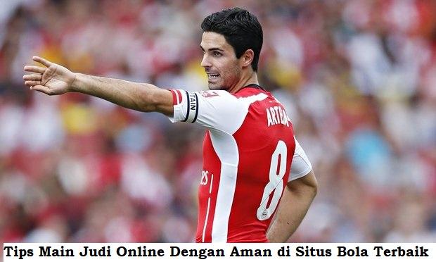 Tips Main Judi Online Dengan Aman di Situs Bola Terbaik