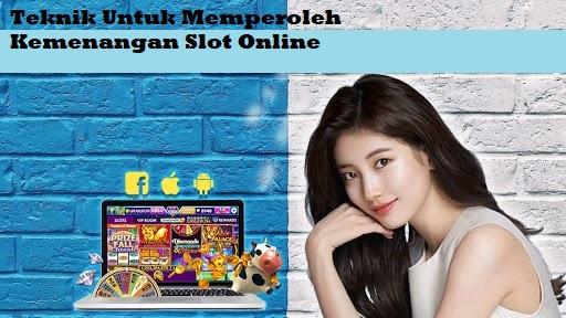 Teknik Untuk Memperoleh Kemenangan Slot Online