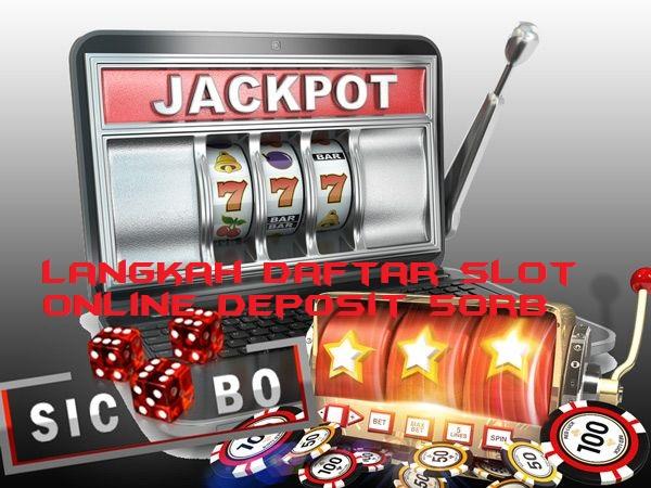 Langkah Daftar Slot Online Deposit 50rb
